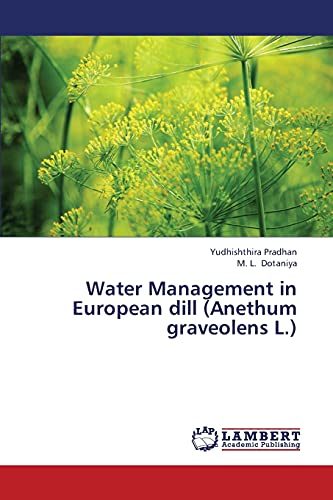 Water Management in European dill (Anethum graveolens L.)