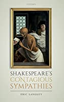 Shakespeare's Contagious Sympathies: Ill Communications