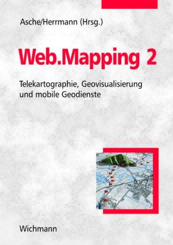 Web.Mapping 2: Telekartographie, Geovisualisierung und mobile Geodienste