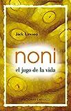 Noni -El jugo de la vida- (SALUD Y VIDA NATURAL)