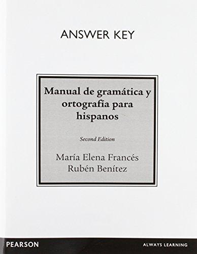 Answer Key for Manual de gramática y ortografía para hispanos