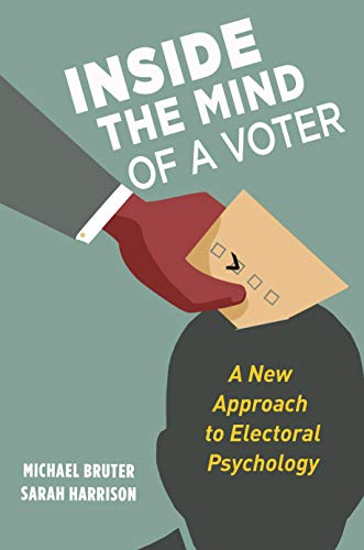 Image of Inside the Mind of a Voter: A New Approach to Electoral Psychology