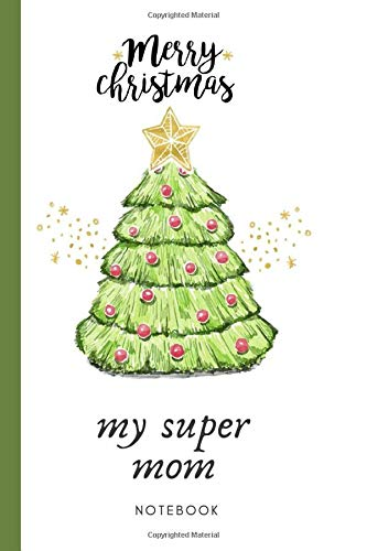 merry christmas best mom: 120 pages/6*9: perfect size for your purse, backpack, school, home or work