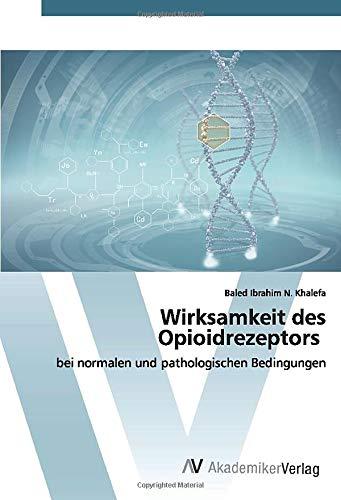Wirksamkeit des Opioidrezeptors: bei normalen und pathologischen Bedingungen