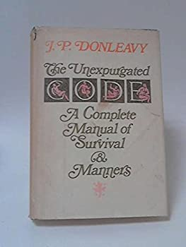 The Unexpurgated Code: A Complete Manual Of Survival And Manners 0440192293 Book Cover