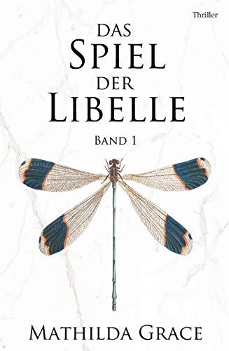 Das Spiel der Libelle (Libelle-Trilogie 1)