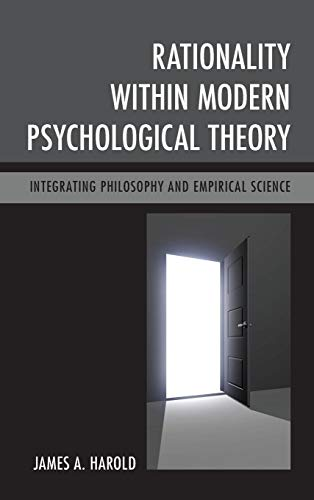 Rationality within Modern Psychological Theory: Integrating Philosophy and Empirical Science