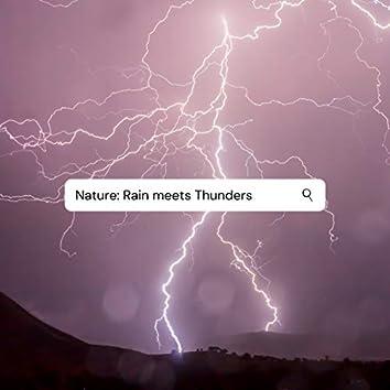 Nature: Rain Meets Thunders