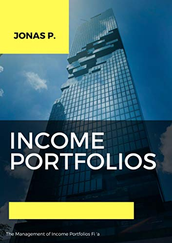 The Management of Income Portfolios Fi 'a (English Edition)
