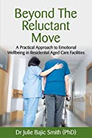 Beyond the Reluctant Move: A Practical Approach to Emotional Wellbeing in Residential Aged Care Facilities