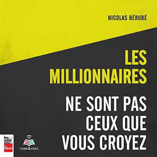 Les millionnaires ne sont pas ceux que vous croyez [Millionaires Are Not the Ones You Believe] audiobook cover art