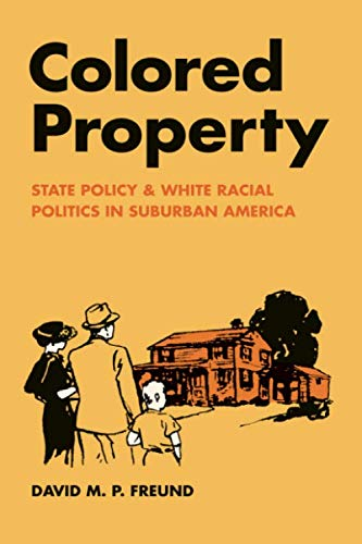 Colored Property: State Policy and White Racial Politics...