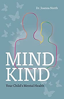 Mind Kind - Your Child's Mental Health by [Dr. Joanna North, Tamsin Carter, Kate Norman]