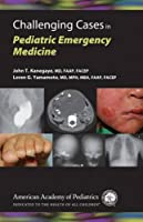 Challenging Cases in Pediatric Emergency Medicine