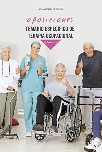 TEMARIO ESPECÍFICO DE TERAPIA OCUPACIONAL-VOLUMEN II (OPOSICIONES)