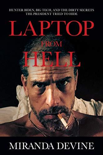 Laptop from Hell: Hunter Biden, ...
