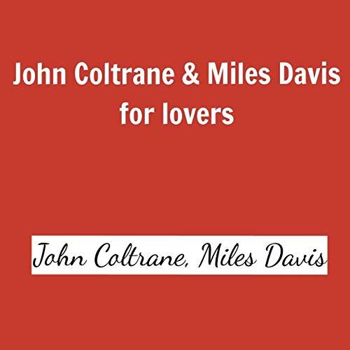 John Coltrane & Miles Davis for Lovers (All Tracks Remastered)