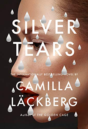 Compare Textbook Prices for Silver Tears: A novel  ISBN 9780525657996 by Läckberg, Camilla,Giles, Ian