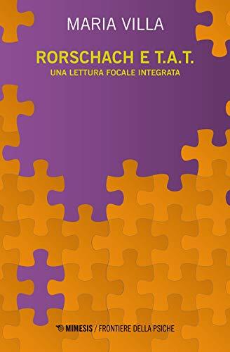 Rorschach e T.A.T. Una lettura focale integrata