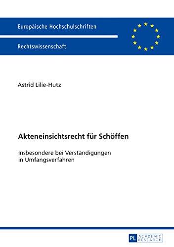 Akteneinsichtsrecht für Schöffen: Insbesondere bei Verständigungen in Umfangsverfahren (Europäische Hochschulschriften Recht 5935)
