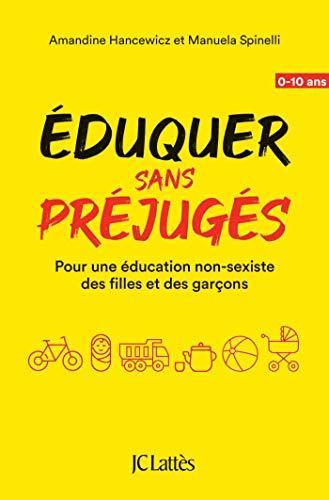 Éduquer sans préjugés: Pour une éducation non-sexiste...