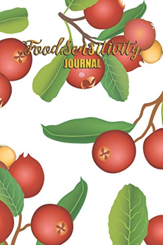 Food Sensitivity Journal: Food Diary and Symptom Log Book Tracker - Record and Track Daily Food Intake Symptom for Elimination Diet, Identifying Food Allergies and Sensitivities