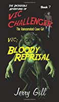 Vic Bloody Reprisal (Incredible Adventures of Vic Challenger)