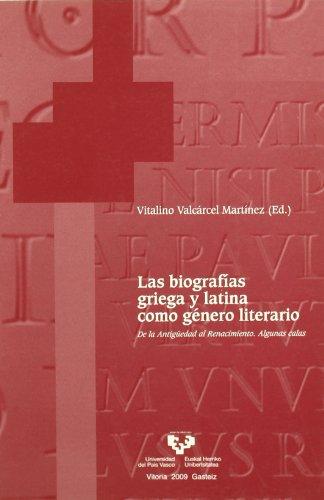 Las biografías griega y latina como género literario. De la Antigüedad al Renacimiento. Algunas calas: 26 (Anejos de Veleia. Series Minor)