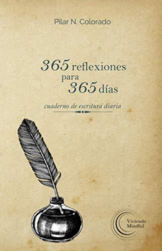 365 reflexiones para 365 días: Cuaderno de escritura diaria