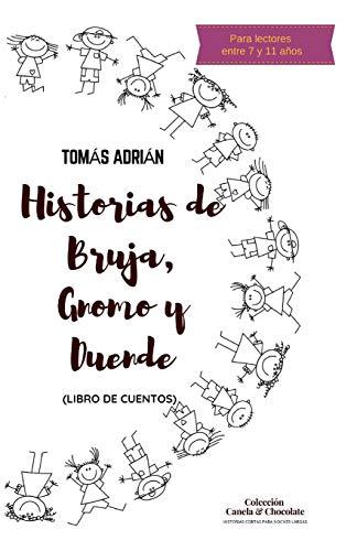 Historias de Bruja, Gnomo y Duende: Libro de Cuentos (Historias cortas para sueños largos)