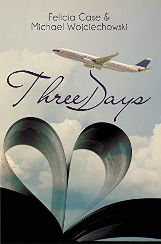 Book: Three Days by Felicia Case & Michael Wojciechowski