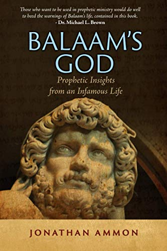 Balaam's God: Prophetic Insights from an Infamous Life