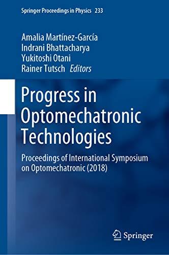 Progress in Optomechatronic Technologies: Proceedings of International Symposium on Optomechatronic (2018) (Springer Proceedings in Physics Book 233) (English Edition)
