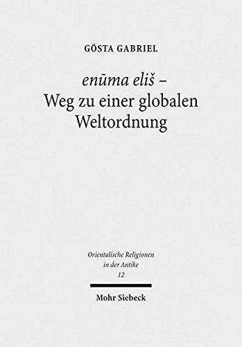 Gabriel, G: enuma elis - Weg zu einer globalen Weltordnung: Pragmatik, Struktur...
