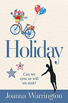 HOLIDAY: Laugh-out-loud romantic travel comedy (Sink or Sync? Family drama Book 1)