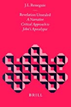 Revelation Unsealed: A Narrative Critical Approach to John's Apocalypse