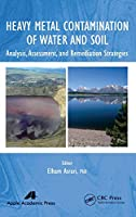Heavy Metal Contamination of Water and Soil: Analysis, Assessment, and Remediation Strategies
