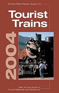 Tourist Trains 2004: Empire State Railway Museum's 39th Annual Guide to Tourist Railroads and Museums