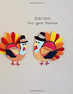 2020-2021 Two Year Planner: Record Your Daily Appointments, Schedule, Priorities, To-Do Lists & Important Reminders for 2 Years in this 131 page 1 ... / Journal; One Week Per Page (turkey pilgrim)