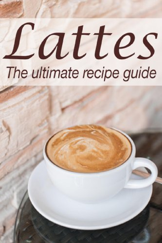 Lattes: The Ultimate Recipe Guide by [Susan Hewsten, Encore Books]