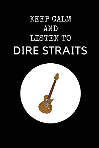 Keep Calm And Listen To Dire Straits: Dire Straits Composition Note Book Journal