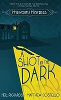 A Shot in the Dark (Mydworth Mysteries)