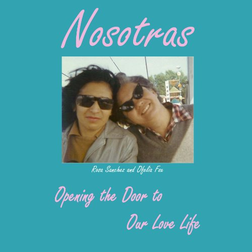 Nosotras: Opening the Door to Our Love Life audiobook cover art
