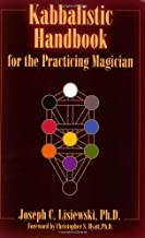 Kabbalistic Handbook For The Practicing Magician: A Course in the Theory and Practice of Western Magic
