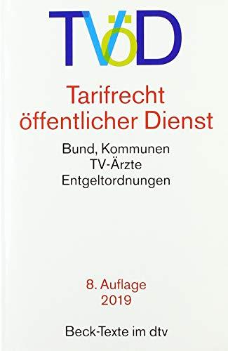 TVöD Tarifrecht öffentlicher Dienst: Bund, Kommunen, TV-Ärzte, Entgeltordnungen (Beck-Texte im dtv)