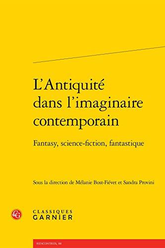 L'Antiquité dans l'imaginaire contemporain : Fantasy, science-fiction, fantastique