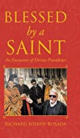 Blessed by a Saint: An Encounter of Divine Providence