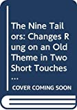 The Nine Tailors: Changes Rung on an Old Theme in Two Short Touches and Two Full Peals (Crime Club)