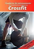 Cuaderno de entrenamiento Crossfit: Planificación y seguimiento de las sesiones deportivas | Objetivos de ejercicio y entrenamiento para progresar | Pasión deportiva: Crossfit | Idea de regalo |