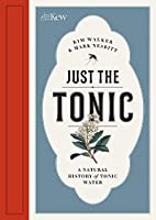 Just the Tonic: A Natural History of Tonic Water